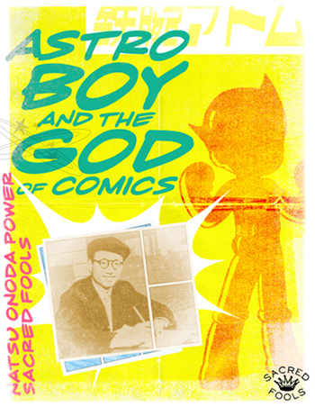 SACRED FOOLS | MAINSTAGE 2015 - Astro Boy and the God of Comics